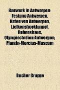 Bauwerk in Antwerpen : Festung Antwerpen, Hafen Von Antwerpen, Liefkenshoektunnel, Rubenshau...