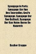 Synagoge in Paris : Synagoge der Rue des Tournelles, Große Synagoge, Synagoge der Rue Buffau...