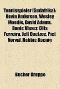 Tennisspieler : Kevin Anderson, Wesley Moodie, David Adams, Danie Visser, Ellis Ferreira, Je...