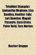 Triathlet : Samantha Mcglone, Lisa Bentley, Heather Fuhr, Lori Bowden, Magali Tisseyre, Sara...