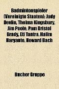 Badmintonspieler : Judy Devlin, Thelma Kingsbury, Jim Poole, Pam Bristol Brady, Eti Tantra, ...