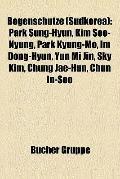 Bogenschütze : Park Sung-Hyun, Kim Soo-Nyung, Park Kyung-Mo, Im Dong-Hyun, Yun Mi Jin, Sky K...