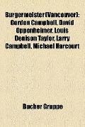 Bürgermeister : Gordon Campbell, David Oppenheimer, Louis Denison Taylor, Larry Campbell, Mi...