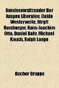 Bundesvorsitzender der Jungen Liberalen : Guido Westerwelle, Birgit Homburger, Hans-Joachim ...