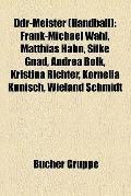 Ddr-Meister : Frank-Michael Wahl, Matthias Hahn, Silke Gnad, Andrea Bölk, Kristina Richter, ...