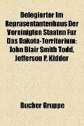 Delegierter Im Repräsentantenhaus der Vereinigten Staaten Für das Dakota-Territorium : John ...