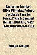 Dänischer Grafiker : Bjørn Wiinblad, Robert Jacobsen, Lars Bo, Lorenz Frølich, Osmund Hansen...