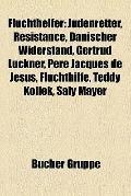 Fluchthelfer : Judenretter, Résistance, Dänischer Widerstand, Gertrud Luckner, Père Jacques ...