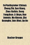 Fußballspieler : Zheng Zhi, Sun Xiang, Zhou Haibin, Dong Fangzhuo, Li Jinyu, Hao Junmin, Ma ...