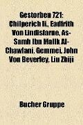 Gestorben 721 : Chilperich Ii. , Eadfrith Von Lindisfarne, As-Samh Ibn Malik Al-Chawlani, Ge...