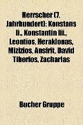 Herrscher : Konstans Ii. , Konstantin Iii. , Leontios, Heraklonas, Mizizios, Ansfrit, David ...