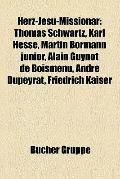 Herz-Jesu-Missionar : Thomas Schwartz, Karl Hesse, Martin Bormann Junior, Alain Guynot de Bo...