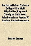 Hochschullehrer : Eric Wolf, Billy Collins, Raymond Smullyan, Linda Keen, John Corigliano, J...