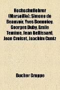 Hochschullehrer : Simone de Beauvoir, Yves Bonnefoy, Georges Duby, Émile Témime, Jean Bellis...