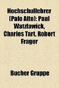 Hochschullehrer : Paul Watzlawick, Charles Tart, Robert Frager