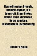 Horrorliteratur : Dracula, Cthulhu-Mythos, H. P. Lovecraft, Bram Stoker, Robert Louis Steven...