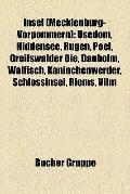 Insel : Usedom, Hiddensee, Rügen, Poel, Greifswalder Oie, Dänholm, Walfisch, Kaninchenwerder...