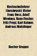 Hochschullehrer : Victor Franz Hess, Adolf Windaus, Hans Fischer, Fritz Pregl, Karl Rahner, ...