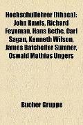 Hochschullehrer : John Rawls, Richard Feynman, Hans Bethe, Carl Sagan, Kenneth Wilson, James...