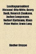 Landtagspräsident : Otto Witte, Georg Buch, Heinrich Zinnkann, Jochen Lengemann, Norbert Kar...