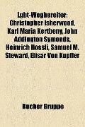 Lgbt-Wegbereiter : Christopher Isherwood, Karl Maria Kertbeny, John Addington Symonds, Heinr...