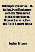 Militärperson : Al-Kahina, Paul Von Lettow-Vorbeck, Mohammed Oufkir, Victor Franke, Thomas S...