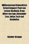 Militärperson : Paul Von Lettow-Vorbeck, Franz Ritter Von Epp, Alexander Lion, Julius Zech A...