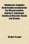 Mitglied der Königlich Niederländischen Akademie der Wissenschaften : Andrew S. Tanenbaum, C...