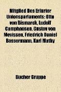 Mitglied des Erfurter Unionsparlaments : Otto Von Bismarck, Ludolf Camphausen, Gustav Von Me...