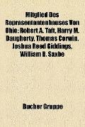 Mitglied des Repräsentantenhauses Von Ohio : Robert A. Taft, Harry M. Daugherty, Thomas Corw...