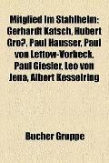Mitglied Im Stahlhelm : Gerhardt Katsch, Hubert Groß, Paul Hausser, Paul Von Lettow-Vorbeck,...