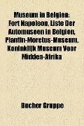 Museum in Belgien : Fort Napoleon, Liste der Automuseen in Belgien, Plantin-Moretus-Museum, ...