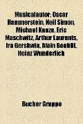Musicalautor : Oscar Hammerstein, Neil Simon, Michael Kunze, Eric Maschwitz, Arthur Laurents...