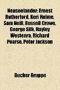 Neuseeländer : Ernest Rutherford, Keri Hulme, Sam Neill, Russell Crowe, George Silk, Hayley ...