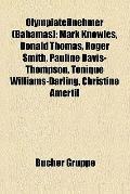 Olympiateilnehmer : Mark Knowles, Donald Thomas, Roger Smith, Pauline Davis-Thompson, Toniqu...