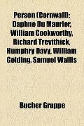 Person : Daphne du Maurier, William Cookworthy, Richard Trevithick, Humphry Davy, William Go...