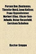 Person des Zionismus : Theodor Herzl, Leon Kellner, Franz Oppenheimer, Norbert Elias, Elieze...