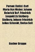 Person : Carl Maria Von Weber, Johann Heinrich Voß, Friedrich Leopold Zu Stolberg-Stolberg, ...