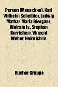 Person : Karl Wilhelm Scheibler, Ludwig Mathar, Maria Bierganz, Walram Iv. , Stephan Horrich...
