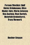 Person : Rolf Dieter Brinkmann, Ellen Mäder-Gutz, Maria Johanna Von Aachen, Uwe Bartels, Hei...