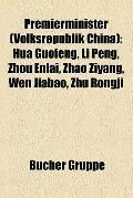 Premierminister : Hua Guofeng, Li Peng, Zhou Enlai, Zhao Ziyang, Wen Jiabao, Zhu Rongji