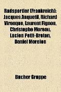 Radsportler : Jacques Anquetil, Richard Virenque, Laurent Fignon, Christophe Moreau, Lucien ...