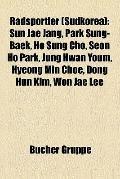 Radsportler : Sun Jae Jang, Park Sung-Baek, Ho Sung Cho, Seon Ho Park, Jung Hwan Youm, Hyeon...
