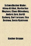Schwedischer Maler : Hilma Af Klint, Martin Van Meytens, Claes Oldenburg, Anders Zorn, Berti...