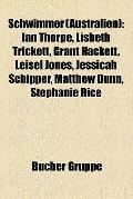 Schwimmer : Ian Thorpe, Lisbeth Trickett, Grant Hackett, Leisel Jones, Jessicah Schipper, Ma...