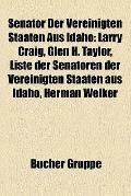 Senator der Vereinigten Staaten Aus Idaho : Larry Craig, Glen H. Taylor, Liste der Senatoren...