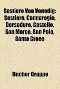 Sestiere Von Venedig : Sestiere, Cannaregio, Dorsoduro, Castello, San Marco, San Polo, Santa...