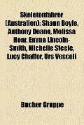Skeletonfahrer : Shaun Boyle, Anthony Deane, Melissa Hoar, Emma Lincoln-Smith, Michelle Stee...