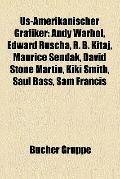Us-Amerikanischer Grafiker : Andy Warhol, Edward Ruscha, R. B. Kitaj, Maurice Sendak, David ...