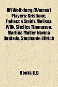 Vfl Wolfsburg Players : Cristiane, Rebecca Smith, Melissa Wiik, Shelley Thompson, Martina Mü...